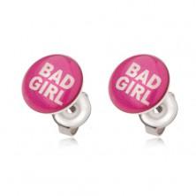 Jekleni uhani v rožnati barvi, Bad Girl