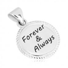 Obesek iz srebra 925 –krog z narebrenim robom, napis Forever & Always