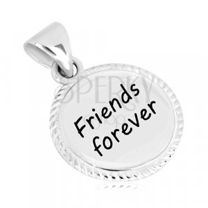Obesek iz srebra 925 –narebrena obroba, napis Friends Forever